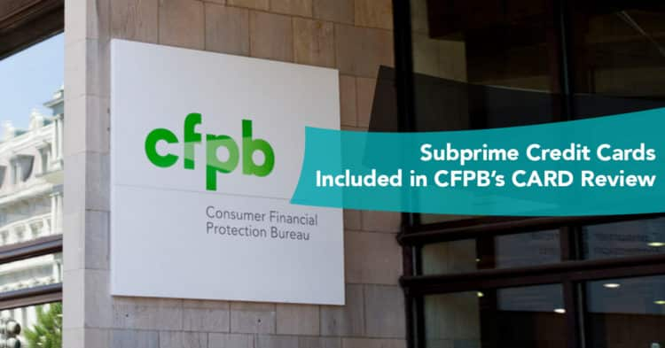 Subprime Credit Cards Included in CFPB's CARD Review