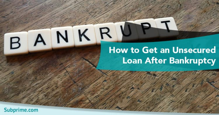 How to Get an Unsecured Loan After Bankruptcy